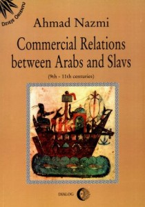 Commercial Relations Between Arabs and Slavs - Ahmad Nazmi